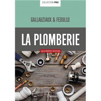 La plomberie broch thierry gallauziaux david fedullo achat livre ac - Faire la plomberie de sa maison ...