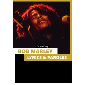 Bob marley lyrics et paroles broch adam king achat livre achat prix fnac - Bob le bricoleur paroles ...