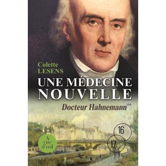 Docteur Hahnemann, une médecine nouvelle