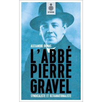 L 39 abb pierre gravel syndicaliste et ultranationaliste for Alexandre jardin epub