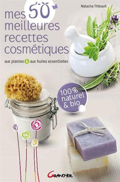 Mes 50 meilleures recettes cosmétiques 1507-1