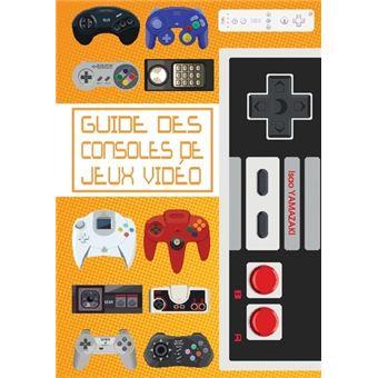 Le guide des consoles de jeux vid o broch yamazaki for Le guide des prix