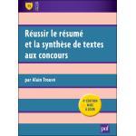 Réussir le résumé et la synthèse de texte aux concours