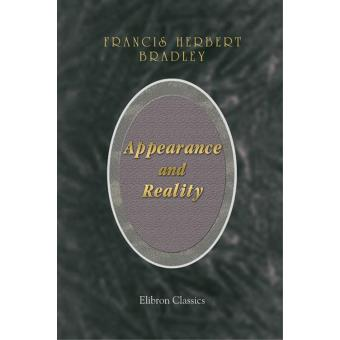 Appearance and reality a metaphysical essay
