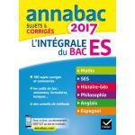 Annales Annabac 2017 L'intégrale Bac ES, Maths, SES, Histoire Géo, Philosophie, Anglais, Espagnol, Enseignement Spécifique Et De Spécialité