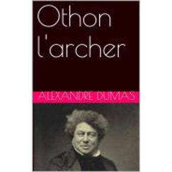 Othon l 39 archer epub alexandre dumas achat ebook for Alexandre jardin epub