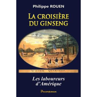 la croisi re du ginseng les laboureurs d 39 am rique tome 2 broch philippe rouen achat livre. Black Bedroom Furniture Sets. Home Design Ideas