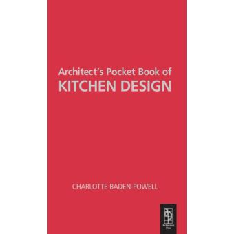 Architect 39 S Pocket Book Of Kitchen Design Epub Charlotte Baden Powell Achat Ebook Achat