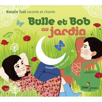 Bulle et bob au jardin nathalie tual cd album achat - Bulle de jardin prix ...