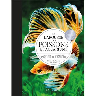 Larousse des poissons et aquariums cartonn collectif for Prix poisson aquarium