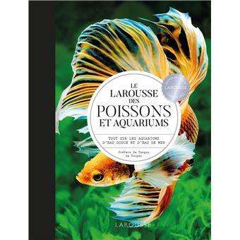 Larousse des poissons et aquariums cartonn collectif for Prix poisson aquarium