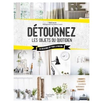 d tourner les objets du quotidien broch sonia lucano achat livre ou ebook achat prix. Black Bedroom Furniture Sets. Home Design Ideas