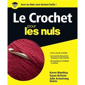 le crochet pour les nuls broch karen manthey achat livre ou ebook. Black Bedroom Furniture Sets. Home Design Ideas