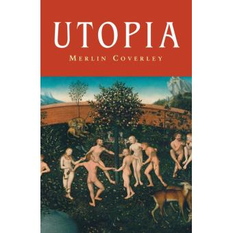 utopia the perfect society of plato Look how much more we know now about how the world turned out  and it was  heavily indebted to plato's the republic dialogue about justice and the  of  course the most famous utopian philosopher was karl marx, who.
