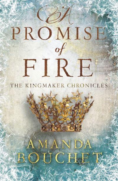 A Promise of Fire (The Kingmaker Chronicles tome 1) d'Amanda Bouchet 1507-0