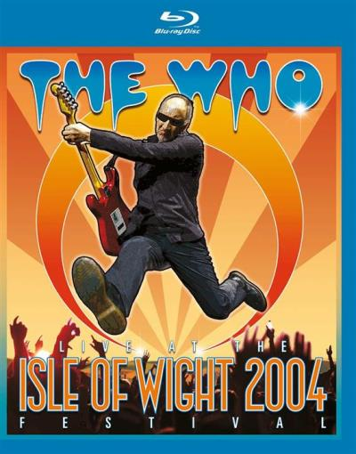 The Who : Live at the Isle of Wight 2004
