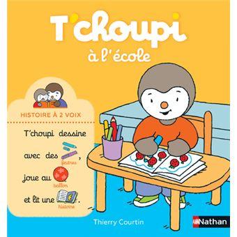 T 39 choupi t 39 choupi l 39 cole thierry courtin cartonn achat livre ou ebook achat prix - T choupi al ecole ...