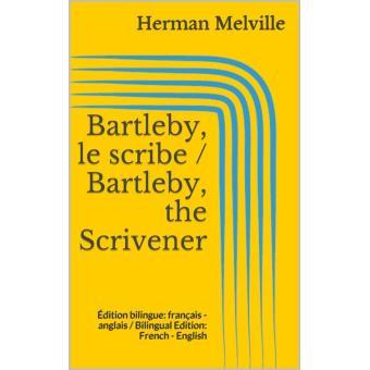 bartleby le scribe bartleby the scrivener 201 dition