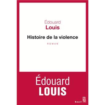 Histoire de la violence - Edouard Louis (2016)