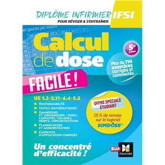 Calcul de dose facile, IFSI - broché - Céline Huriez ...