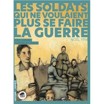 Les soldats qui ne voulaient plus se faire la guerre