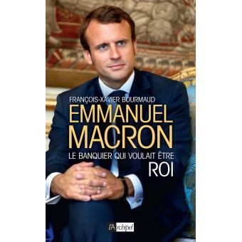 Qui est Emmanuel Macron ? - Page 3 Emmanuel-Macron-le-banquier-qui-voulait-etre-roi