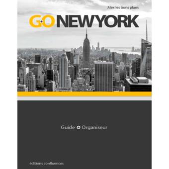 go new york avec guide et organiseur broch alex les bons plans achat livre prix. Black Bedroom Furniture Sets. Home Design Ideas