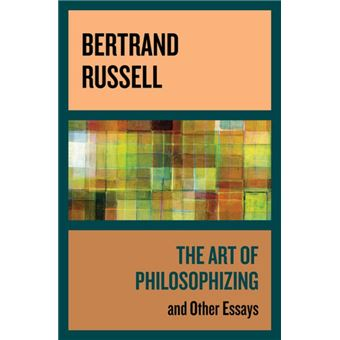 the art of philosophizing and other essays
