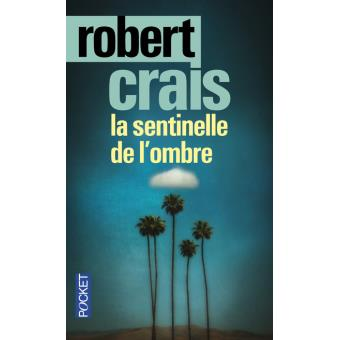 la sentinelle de l 39 ombre poche robert crais achat. Black Bedroom Furniture Sets. Home Design Ideas