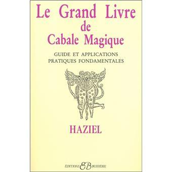 le grand livre de cabale magique guide et applications pratiques fondamentales haziel achat. Black Bedroom Furniture Sets. Home Design Ideas