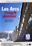 Photo : Les Arcs, l'esprit pionnier