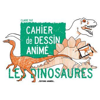 les dinosaures cahier de dessin anim broch claire fa achat livre achat prix fnac. Black Bedroom Furniture Sets. Home Design Ideas