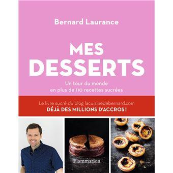 les desserts de bernard broch 233 bernard laurance achat livre achat prix fnac