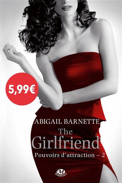 POUVOIR D'ATTRACTION (TOME 02) THE GIRLFRIEND, d'Abigail Barnette 1507-1