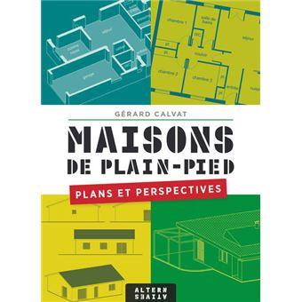 Maisons de plain pied plans et perspectives broch for Livre de plan de maison