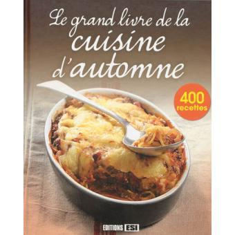 Le grand livre de la cuisine d 39 automne cartonn - Le grand livre de la cuisine vegetarienne ...
