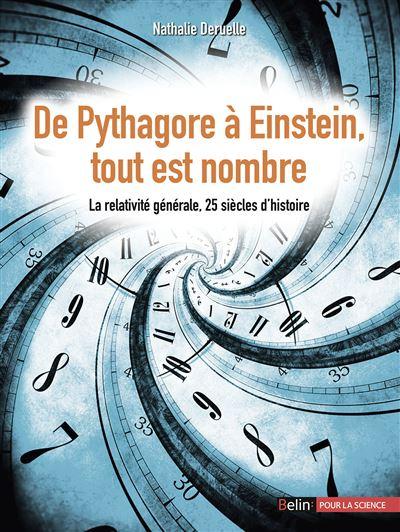 De Pythagore à Einstein, tout est nombre - La relativité générale, 25 siècles d'histoire