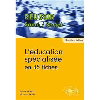 Education spécialisée en 45 fiches