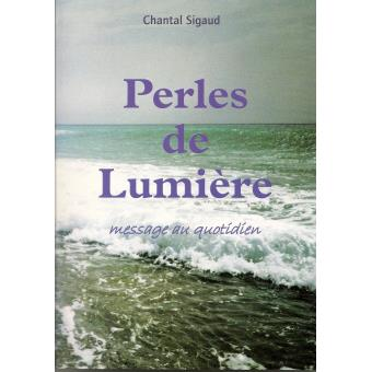 perles de lumi re broch chantal sigaud achat livre achat prix fnac. Black Bedroom Furniture Sets. Home Design Ideas