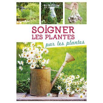 Soigner les plantes par les plantes broch philippe for Tous les plantes