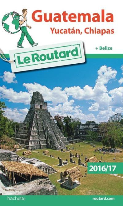 Image accompagnant le produit Guide du Routard Guatemala, Yucatan, Chiapas