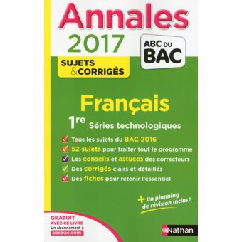 annales abc du bac fran ais 1 re s ries t chnologiques sujets et corrig s edition 2017 broch. Black Bedroom Furniture Sets. Home Design Ideas
