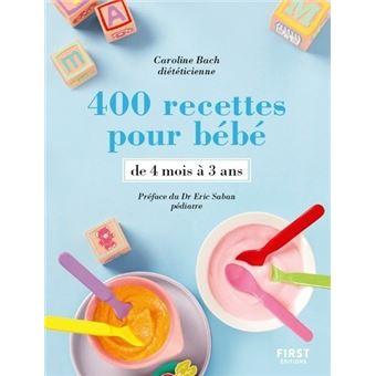 400 recettes pour b b broch caroline bach eric. Black Bedroom Furniture Sets. Home Design Ideas
