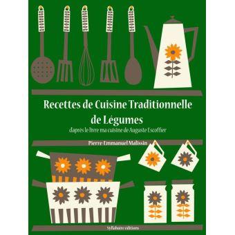 Recettes de cuisine traditionnelle de l gumes epub for Auguste escoffier ma cuisine