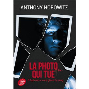 la photo qui tue 9 histoires vous glacer le sang poche anthony horowitz achat livre. Black Bedroom Furniture Sets. Home Design Ideas