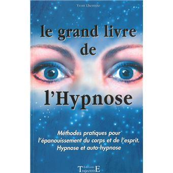 le grand livre de l 39 hypnose m thodes pratiques pour l. Black Bedroom Furniture Sets. Home Design Ideas