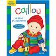 Caillou - Je grandis et j'apprends, cahier d'activités 4-5 ans