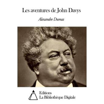 Les aventures de john davys epub alexandre dumas for Alexandre jardin epub