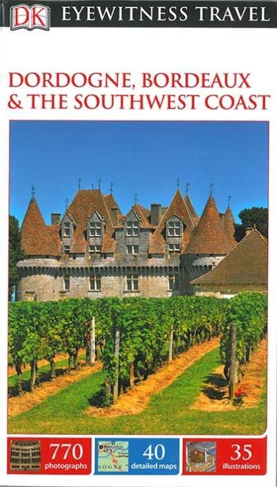 Dordogne Bordeaux and the Southwest coast