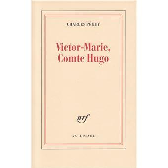 Charles Peguy victor marie comte hugo